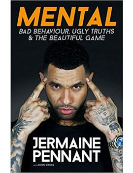 Mental: Bad Behaviour, Ugly Truths And The Beautiful Game by Amazon