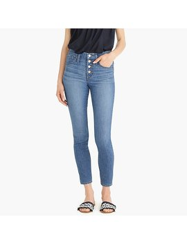 "Tall 9"" High Rise Toothpick Jean With Exposed Buttons by J.Crew"