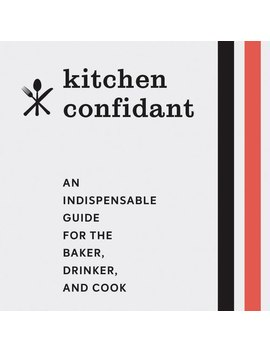 Kitchen Confidant Book by Olivar Bonas