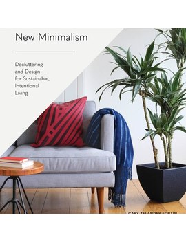 New Minimalism: Decluttering And Design Book by Olivar Bonas