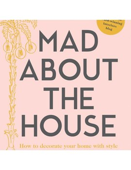 Mad About The House Book by Olivar Bonas