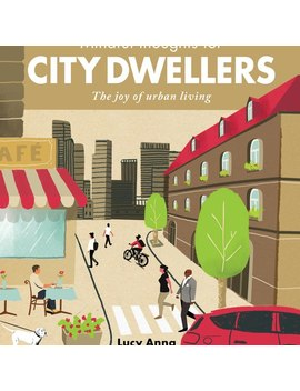 Mindful Thoughts For City Dwellers Book by Olivar Bonas