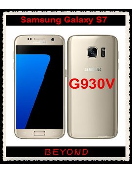 "Samsung Galaxy S7 G930 V Original Unlocked 4 G Lte Gsm Android Mobile Phone Quad Core 5.1"" 12 Mp Ram 4 Gb Rom 32 Gb 3000m Ah by Samsung"