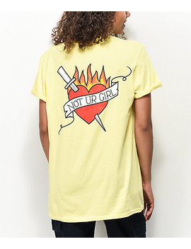 A Lab Not Ur Girl Tat Yellow T Shirt by A Lab