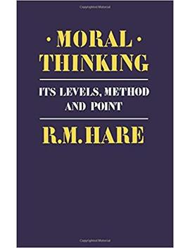 Moral Thinking: Its Levels, Methods And Point by Amazon
