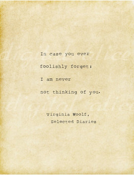 Vintage Typewriter Print Love Quote In Case You Ever Foolishly Forget: I Am Never Not Thinking Of You.  Virginia Woolf  Printable Digital by Digital Alice