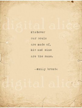 Love Vintage Typewriter Print Emily Bronte Quote  Wall Art Instant Download Whatever Our Souls Are Made Of, His And Mine Are The Same by Digital Alice