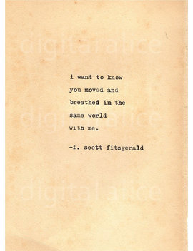 Vintage Typewriter Print F Scott Fitzgerald Quote  Wall Art Instant Download I Want To Know You Moved And Breathed.. by Digital Alice