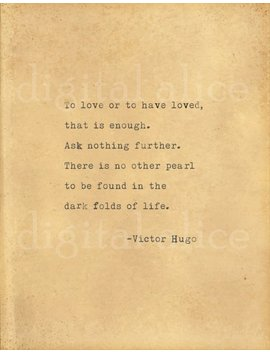 Vintage Typewriter Print Victor Hugo Love Quote  Wall Art Instant Download To Love Or To Have Loved, That Is Enough. Ask Nothing Further... by Digital Alice