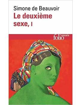 Le Deuxième Sexe, Tome 1 (Folio Essais) (French Edition) by Simone De Beauvoir