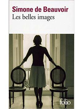 Les Belles Images (Folio Series: 243) (French Edition) by Simone De Beauvoir