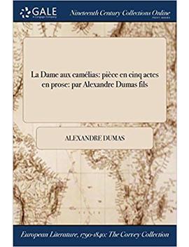 La Dame Aux Camélias: Pièce En Cinq Actes En Prose: Par Alexandre Dumas Fils (French Edition) by Amazon
