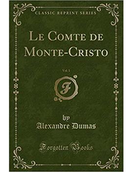Le Comte De Monte Cristo, Vol. 1 (Classic Reprint) (French Edition) by Amazon