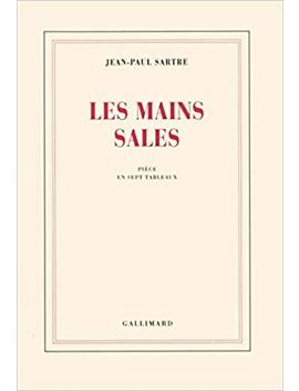 Les Mains Sales by Jean Paul Sartre