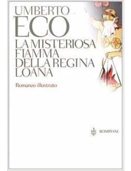 La Misteriosa Fiamma Della Regina Loana   Limited Edition by Umberto Eco
