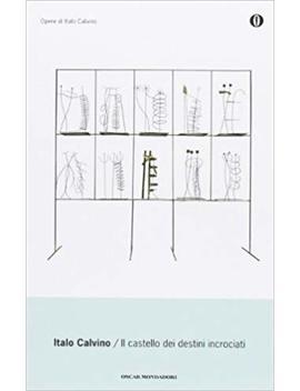 Ll Castello Dei Destini Incrociati (Oscar Opere Di Italo Calvino) (Italian Edition) by Italo Calvino