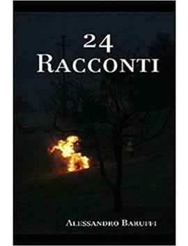 24 Racconti (Italian Edition) by Alessandro Baruffi