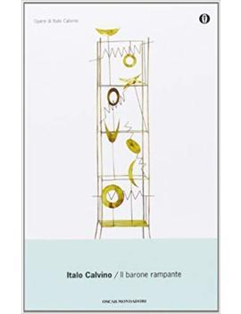 Il Barone Rampante (Opere Di Italo Calvino) (Italian Edition) by Italo Calvino