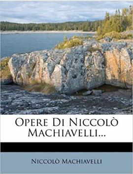 Opere Di Niccolò Machiavelli... (Italian Edition) by Amazon