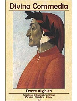 La Divina Commedia (Italian Edition) by Dante Alighieri