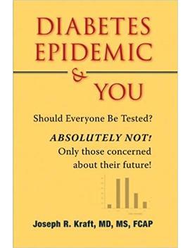 Diabetes Epidemic & You by Joseph R. Kraft