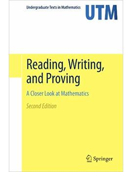 Reading, Writing, And Proving (Undergraduate Texts In Mathematics) by Ulrich Daepp