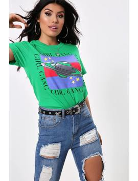 Green Girl Gang T Shirt by I Saw It First