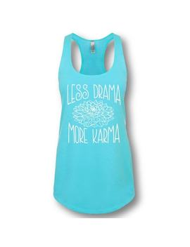 """Less Drama More Karma"" Ladies' Racerback Tank Top by Generic"