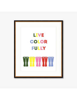 Live Colorfully (Wellies)    Home Decor    Illustrated Print by Historyin High Heels
