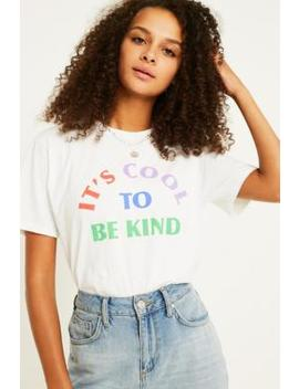 Uo Be Kind T Shirt by Urban Outfitters