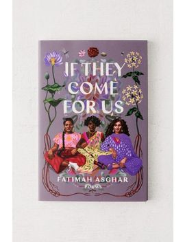 If They Come For Us: Poems By Fatimah Asghar by Urban Outfitters