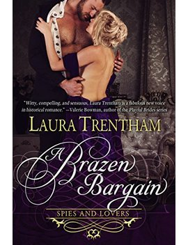 A Brazen Bargain (Spies And Lovers Book 2) by Laura Trentham