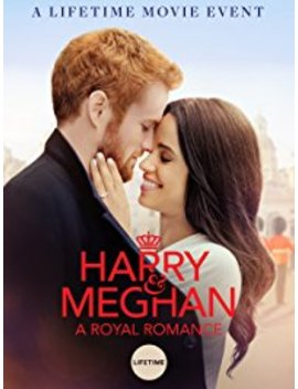 Harry & Meghan: A Royal Romance by Lifetime