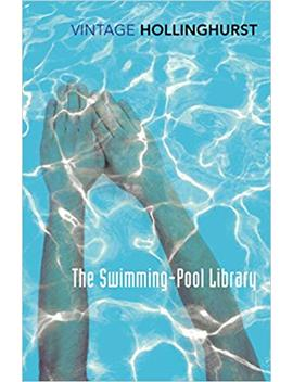 The Swimming Pool Library (Vintage Classics) by Alan Hollinghurst