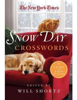 The New York Times Snow Day Crosswords : 75 Light And Easy Puzzles by New York Times