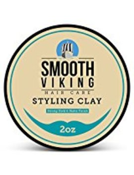 Hair Styling Clay For Men – Pliable Molding Cream With Matte Finish – Product For Textured, Thickened & Modern Hairstyles – Shine Free – 2 Oz – Smooth Viking by Smooth Viking Beard Care
