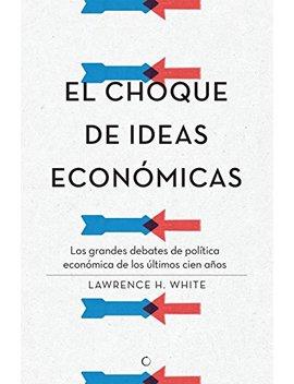 El Choque De Ideas Económicas by Amazon