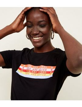 Black Rainbow Your Are Loved Print T Shirt by New Look