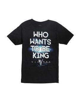 Vikings Who Wants To Be King T Shirt by Hot Topic
