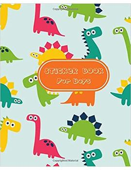 Sticker Book For Boys: Cute Dinosaur Sticker Book, Sticker Book Collecting Album, Blank Sticker Book For Toddlers, Kids, Girls, Boys, Add Stickers And ... Blank Sticker Book For Kids) (Volume 1) by Amazon