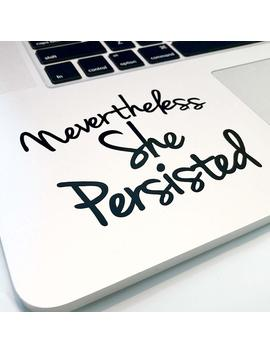 """Nevertheless She Persisted 4"""" Decal   Vinyl Motivational Sticker For Laptop Journal,Wall Or Car (Black) by Luke Duke Decals"""
