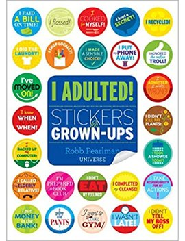I Adulted!: Stickers For Grown Ups by Robb Pearlman