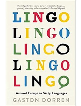 Lingo: Around Europe In Sixty Languages by Gaston Dorren