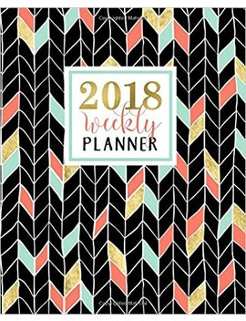 Weekly Planner: 2018 Weekly Planner: Portable Format: Coral, Mint & Gold Chevrons Premium Cover With Modern Calligraphy & Lettering Art: Weekly & ... & Seniors For Relaxation & Stress Relief by Papeterie Bleu
