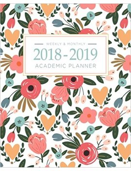 2018 2019 Academic Planner Weekly And Monthly: Calendar Schedule Organizer And Journal Notebook With Inspirational Quotes And Floral Lettering Cover (August 2018 Through July 2019) by Pretty Simple Planners