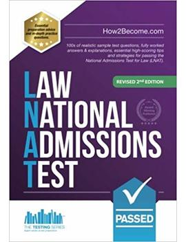 Law National Admissions Test: 100s Of Realistic Sample Test Questions, Fully Worked Answers & Explanations, Essential High Scoring Tips And ... Test For Law (Lnat). (Testing Series) by How2 Become