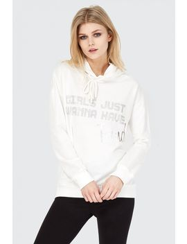 Girls Just Wanna Have Funds Hoodie by Select
