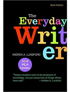 The Everyday Writer With 2016 Mla Update by Andrea A. Lunsford