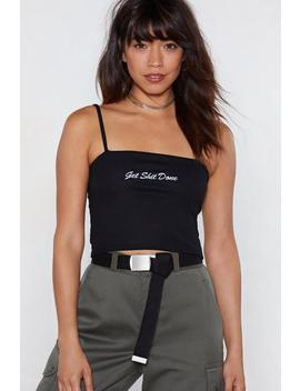 Get Shit Done Crop Top by Nasty Gal
