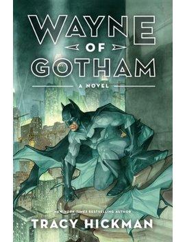 wayne-of-gotham:-a-novel by tracy-hickman